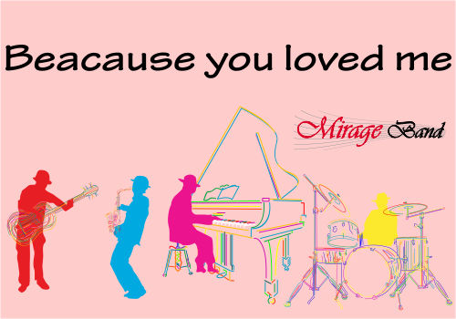 because you loved me by formatie nunta Mirage Band