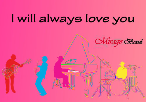 i will always love you by formatie nunta Mirage Band