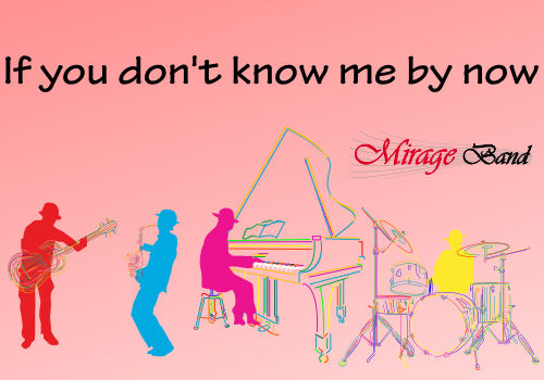 if you don't know me by now by formatie nunta Mirage Band